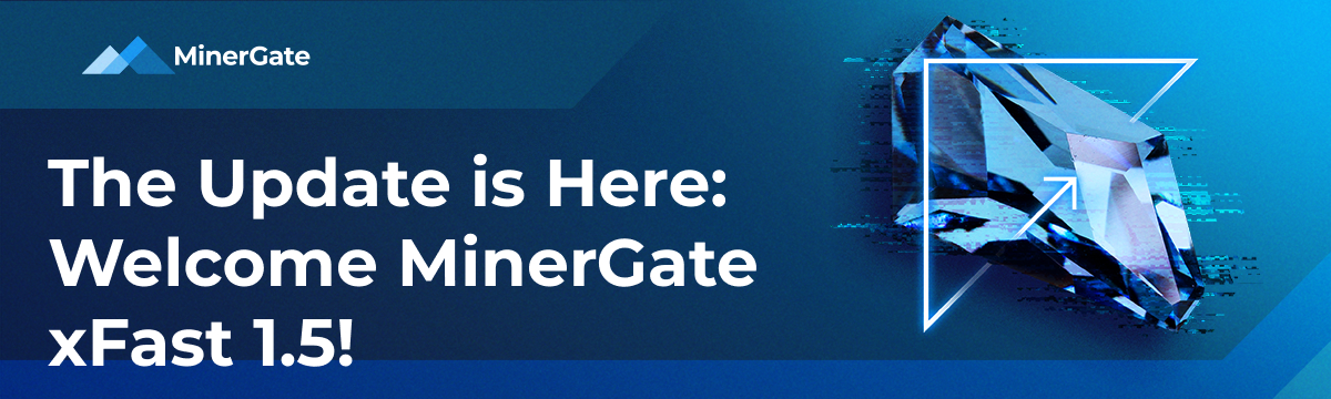 Welcome MinerGate xFast 1.5 — Official MinerGate Blog