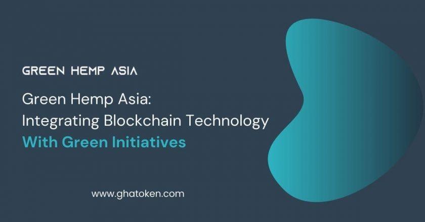 Green Hemp Asia: Integrating Blockchain Technology With Green Initiatives