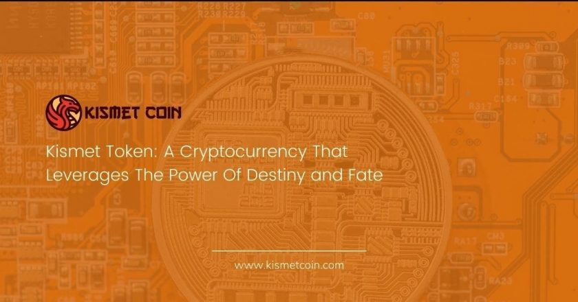 Kismet Token: A Cryptocurrency That Leverages The Power Of Destiny and Fate