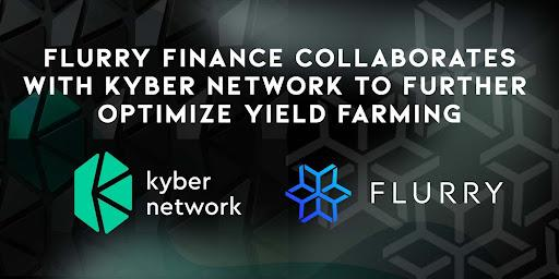FLURRY Finance Collaborates with Kyber Network to Further Optimize Yield Farming