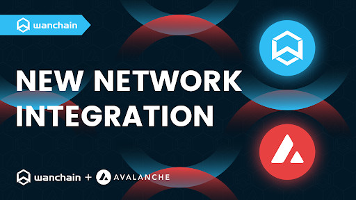 Wanchain and Avalanche Team Up to Foster Decentralised Crosschain Interoperability