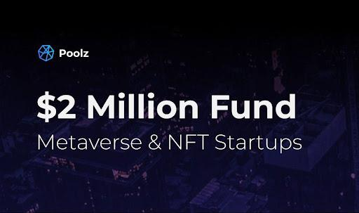 Poolz Announces the Establishment of $2 Million Fund to invest in Metaverse and NFT Gaming Projects