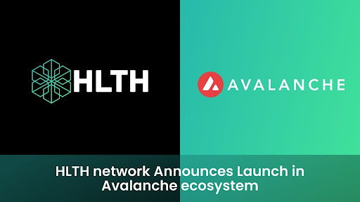HLTH Network Announces Launch in Avalanche Ecosystem